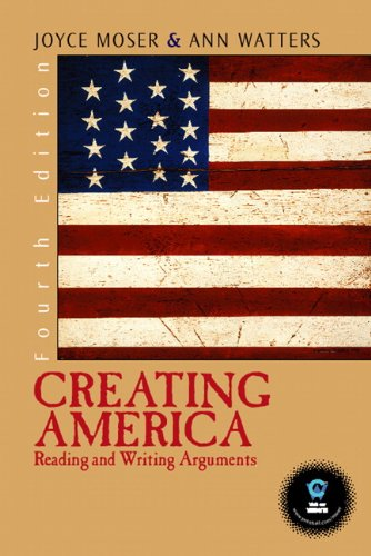 9780131443860: Creating America: Reading and Writing Arguments (4th Edition)