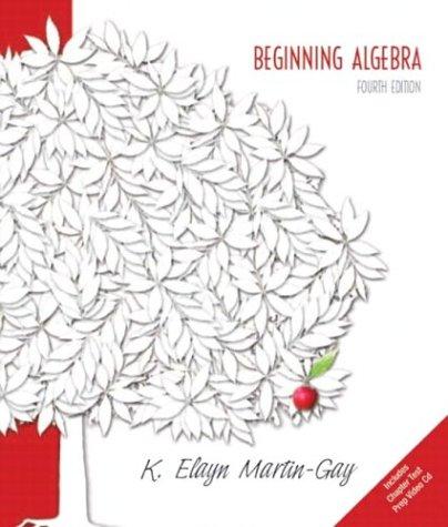 Beginning Algebra, 4th Edition: K. Elayn Martin-Gay