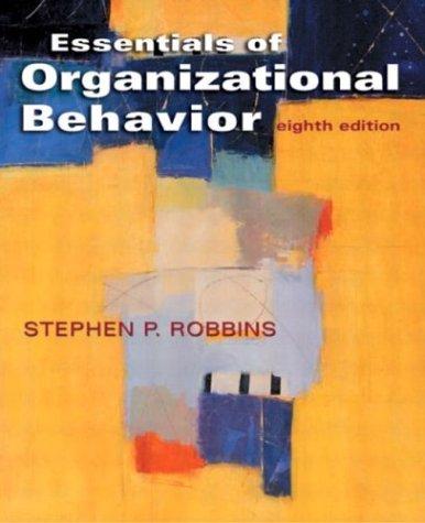 Essentials of Organizational Behavior: Stephen P. Robbins