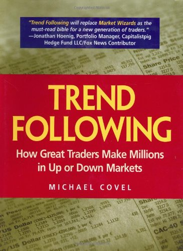 9780131446038: Trend Following: How Great Traders Make Millions in Up or Down Markets (Financial Times Prentice Hall Books)