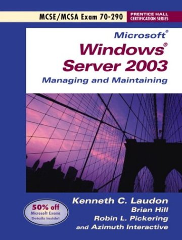 9780131447431: Microsoft Windows Server 2003 Managing and Maintaining Exam 70-290 (Windows Server 2003 Certification Series)