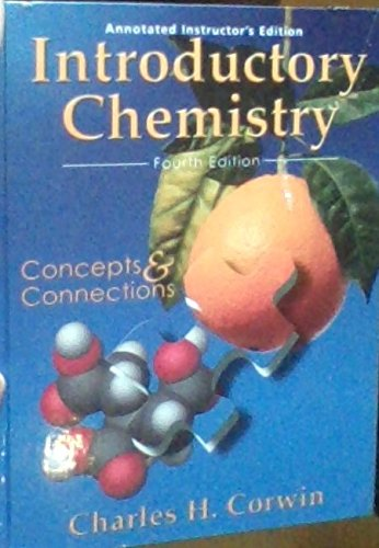 Introductory Chemistry Concepts & Connections Annotated Instructor's: Charles Corwin