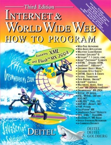 Internet & World Wide Web How to Program (3rd Edition) (9780131450912) by Harvey M. Deitel; Paul J. Deitel; Andrew B. Goldberg
