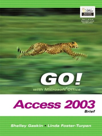 9780131451018: GO! with Microsoft Office Access 2003 Volume 1- Adhesive Bound (Go! With Microsoft Office 2003)