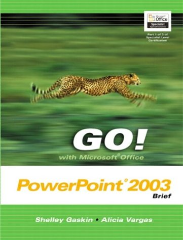 9780131451155: GO! with Microsoft Office PowerPoint 2003 Brief (Go! With Microsoft Office 2003)