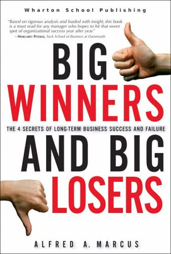 9780131451322: Big Winners and Big Losers: The 4 Secrets of Long-Term Business Success and Failure