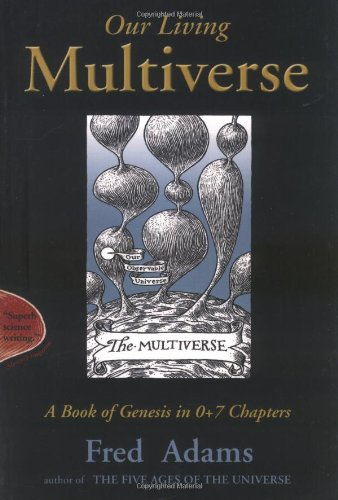 9780131451339: Our Living Multiverse: A Book of Genesis in 0+7 Chapters