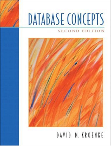 Database Concepts (2nd Edition): David M. Kroenke