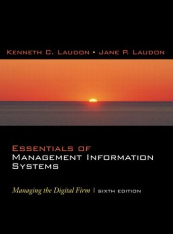 Essentials of Management Information Systems: Managing the: Kenneth C. Laudon,