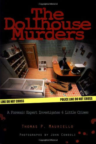 9780131451650: The Dollhouse Murders: A Forensic Expert Investigates 6 Little Crimes