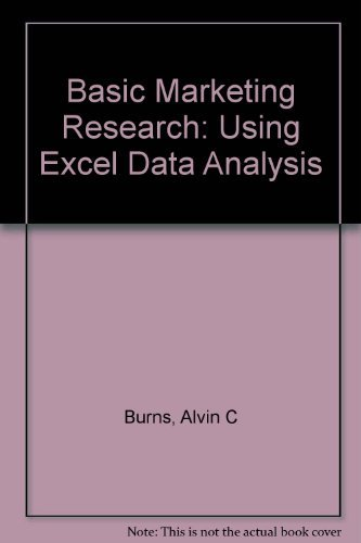 Basic Marketing Research: Using Microsoft Excel Data: Alvin C. Burns,