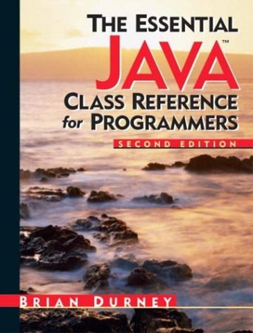 9780131452497: Essential Java Class Reference for Programmers, The (2nd Edition) (Essential (Prentice Hall))