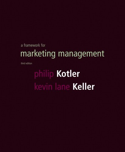 Framework for Marketing Management (3rd Edition): Philip Kotler, Kevin