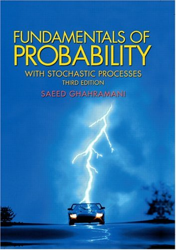 Fundamentals of Probability, with Stochastic Processes (3rd: Saeed Ghahramani
