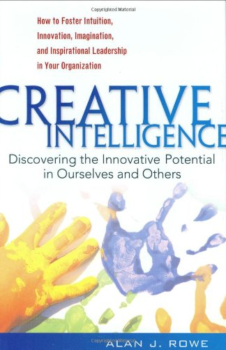 9780131453579: Creative Intelligence: Discovering the Innovative Potential in Ourselves and Others