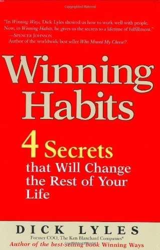 9780131453586: Winning Habits: 4 Secrets That Will Change the Rest of Your Life