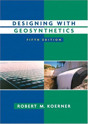Designing with Geosynthetics (5th Edition): Robert M Koerner