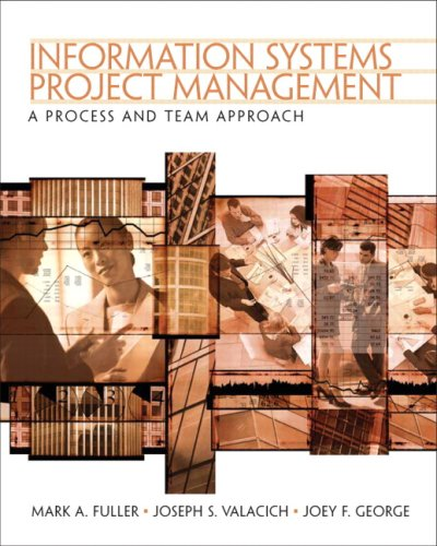 9780131454170: Information Systems Project Management: A Process and Team Approach