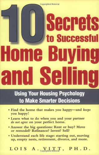 9780131455009: 10 Secrets to Successful Home Buying and Selling: Using Your Housing Psychology to Make Smarter Decisions