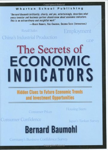 9780131455016: The Secrets of Economic Indicators: Hidden Clues to Future Economic Trends and Investment Opportunities