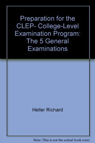 Preparation for the CLEP, College-Level Examination Program: The 5 general examinations (0131456245) by Leo Lieberman; Richard Heller; Nancy Woloch