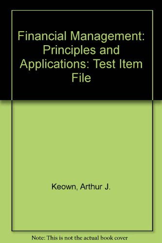 9780131456341: Financial Management: Principles and Applications: Test Item File