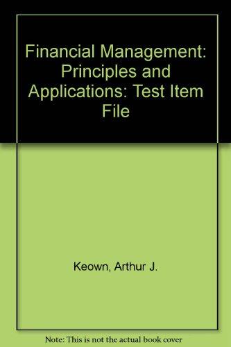 Test Item File, Financial Management 10th edition: Keown, Arthur J.,