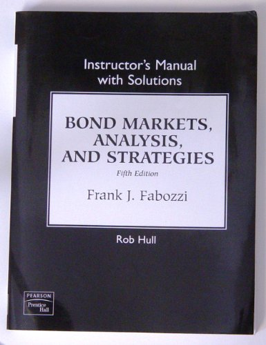 9780131456440: Bond Markets, Analysis, and Strategies (Instructor's Manual with Solutions)