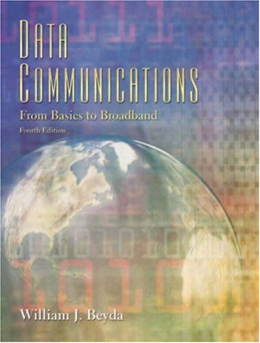 9780131456921: Data Communications: From Basics to Broadband