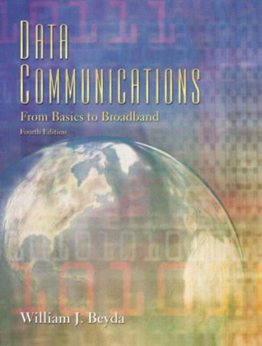 9780131456921: Data Communications: From Basics to Broadband (4th Edition)