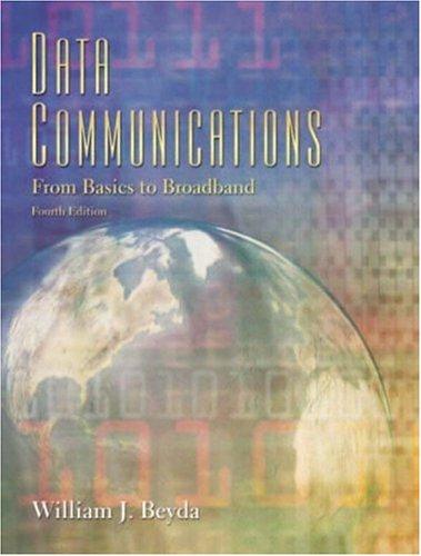 9780131456921: Data Communications: From Basics to Broadband (4th Edition)