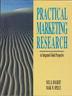 9780131459540: Practical Marketing Research: An Integrated Global Perspective