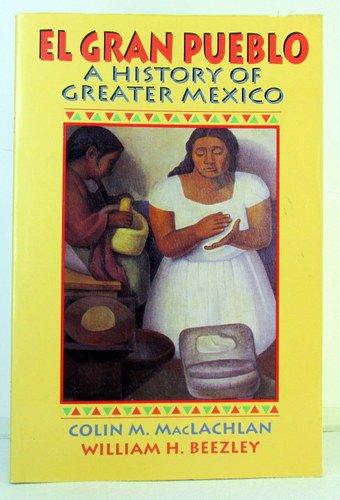 9780131460102: El Gran Pueblo: A History of Greater Mexico