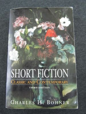 Short Fiction: Classic and Contemporary: Charles H. Bohner