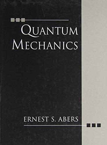 Quantum Mechanics: Abers, Ernest S.