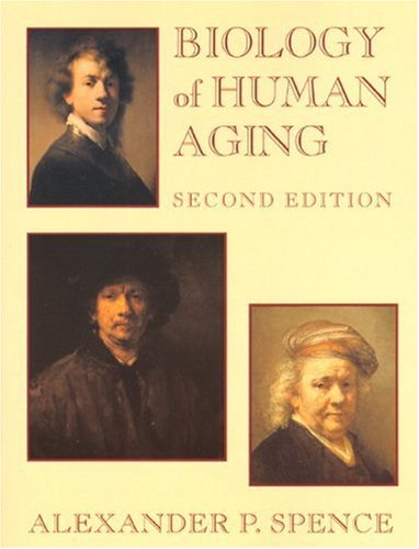 Biology of Human Aging (2nd Edition): Alexander P. Spence