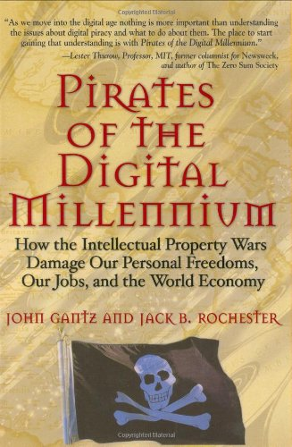 9780131463158: Pirates of the Digital Millennium: How the Intellectual Property Wars Damage Our Personal Freedoms, Our Jobs, and the World Economy