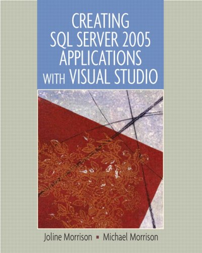 9780131463554: Creating SQL Server 2005 Applications with Visual Studio