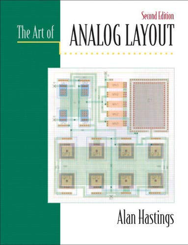 The Art of Analog Layout (2nd Edition): Hastings, Alan