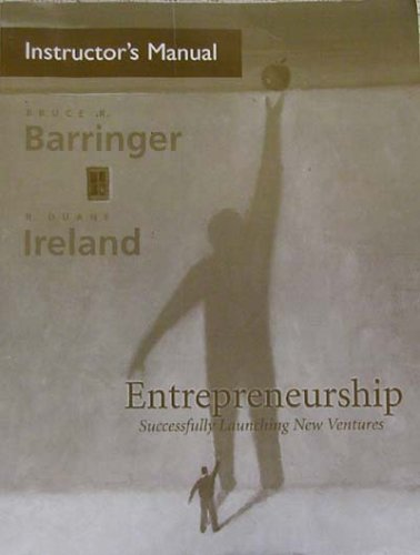 9780131464476: Entrepreneurship: Successfully Launching New Ventures (Instructor's Manual)