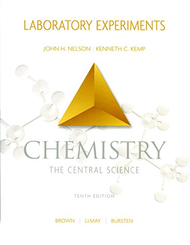 Chemistry the Central Science, Laboratory Experiments (10th Edition): John H Nelson; Kenneth C. ...