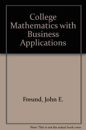 College Mathematics with Business Applications: John E. Freund