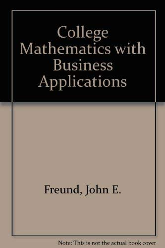 9780131464988: College Mathematics With Business Applications