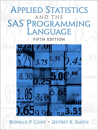 9780131465329: Applied Statistics and the SAS Programming Language
