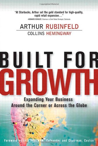 9780131465749: Built for Growth: Expanding Your Business Around the Corner or Across the Globe