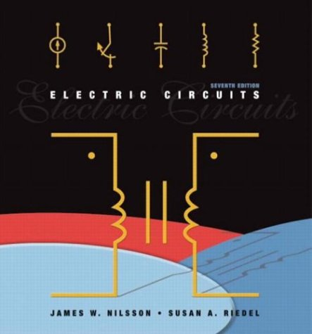 Electric Circuits (7th Edition): James W. Nilsson; Susan Riedel