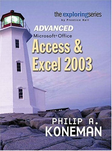 9780131466401: Exploring Advanced Microsoft Office Access and Excel 2003