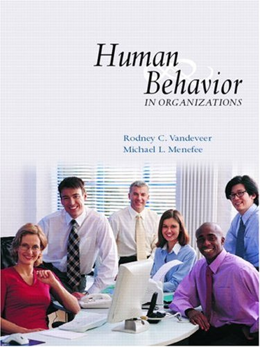 9780131466562: Human Behavior in Organizations