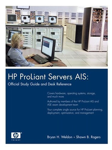 9780131467170: HP ProLiant Servers AIS: Official Study Guide and Desk Reference (Hp Professional Books)