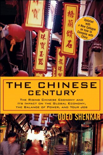 9780131467484: The Chinese Century: The Rising Chinese Economy and Its Impact on the Global Economy, the Balance of Power, and Your Job